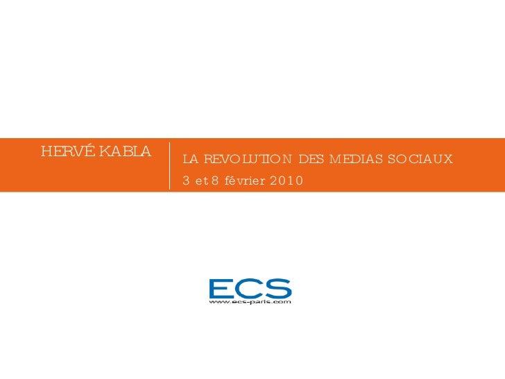 HERVÉ KABLA LA REVOLUTION DES MEDIAS SOCIAUX 3 et 8 février 2010