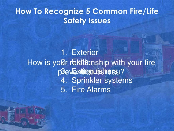 How To Recognize 5 Common Fire/Life           Safety Issues           1. Exterior           2. Exits  How is your relation...
