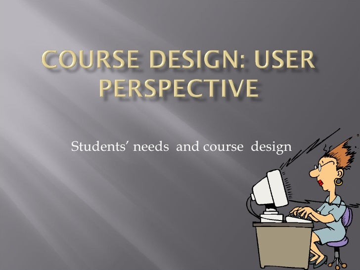Students' needs  and course  design