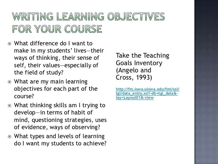 writing course objectives Thus, advanced courses should include skills at a higher level than introductory or basic skills courses below you will find a web-resource as well as a list of measurable verbs to assist you in writing course objectives and assess learning outcomes.