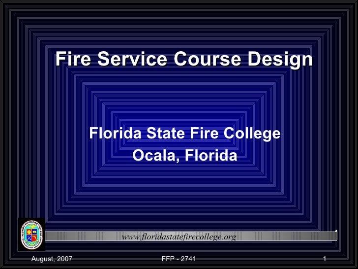 Fire Service Course Design  Florida State Fire College Ocala, Florida