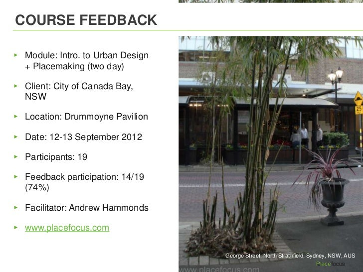 COURSE FEEDBACK▸ Module: Intro. to Urban Design  + Placemaking (two day)▸ Client: City of Canada Bay,  NSW▸ Location: Drum...