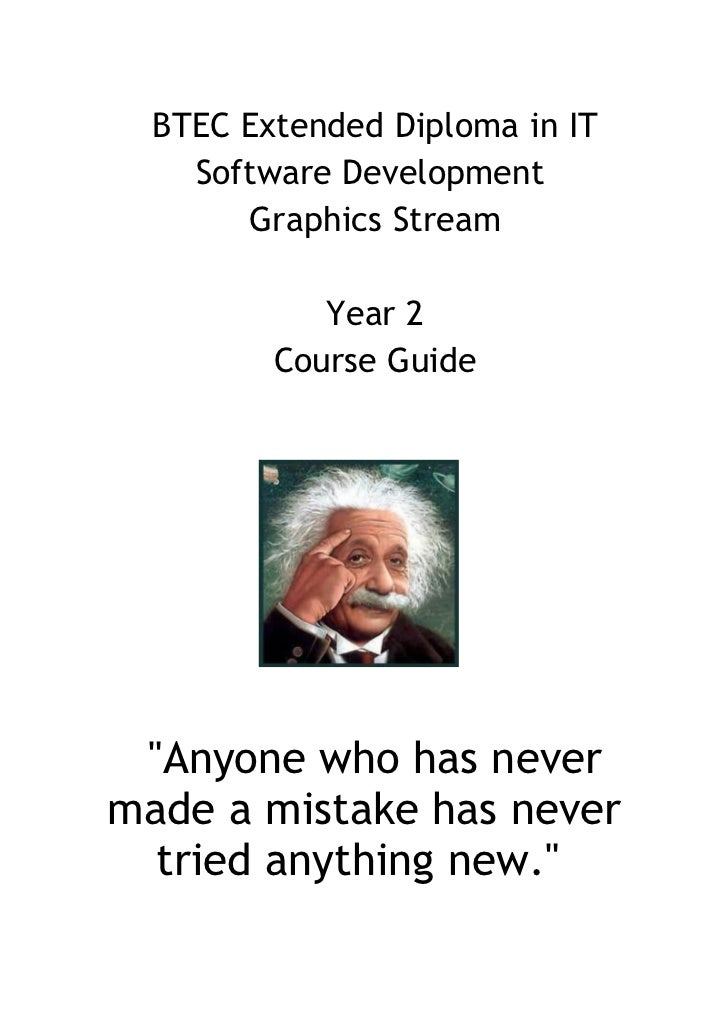 """BTEC Extended Diploma in IT    Software Development       Graphics Stream            Year 2         Course Guide """"Anyone w..."""