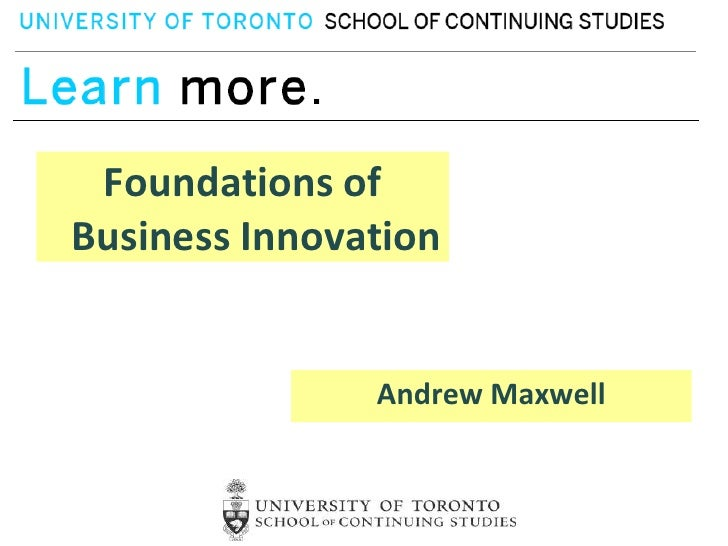 Foundations ofBusiness Innovation               Andrew Maxwell