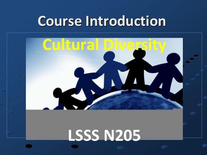 Course IntroductionCultural Diversity    LSSS N205