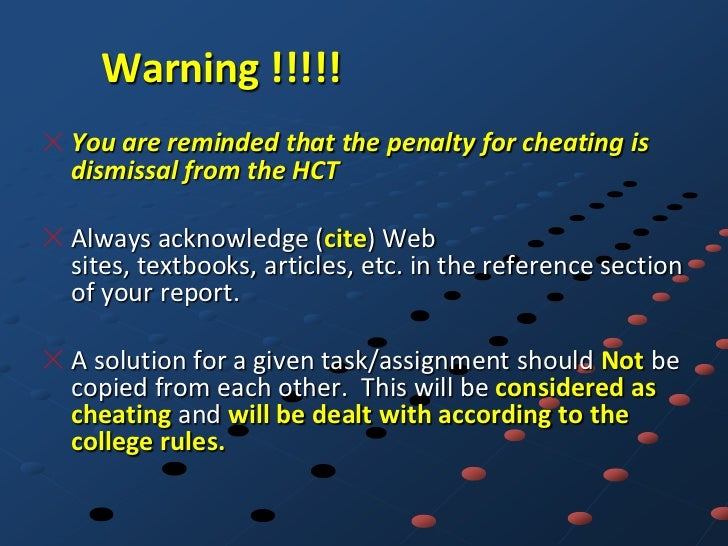 Warning !!!!!You are reminded that the penalty for cheating isdismissal from the HCTAlways acknowledge (cite) Websites, te...