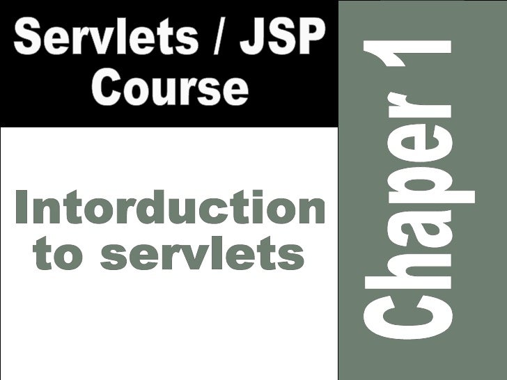 Chaper 1 Servlets / JSP Course Introduction to servlets