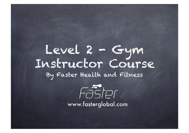 Level 2 - Gym Instructor Course By Faster Health and Fitness