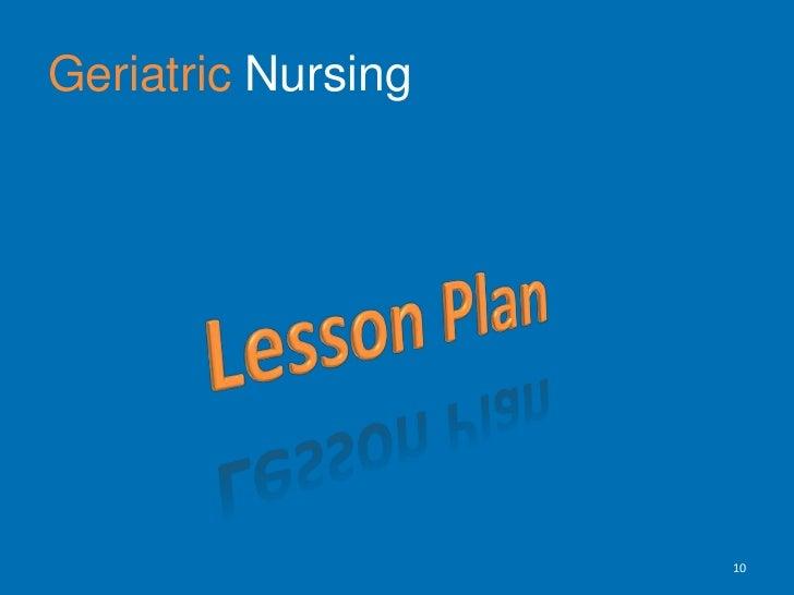 Geriatric Nursing<br />10<br />Lesson Plan<br />
