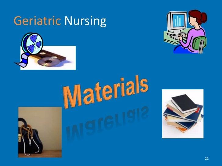Geriatric Nursing<br />Materials<br />21<br />