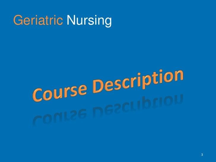 Geriatric Nursing<br />Course Description<br />3<br />