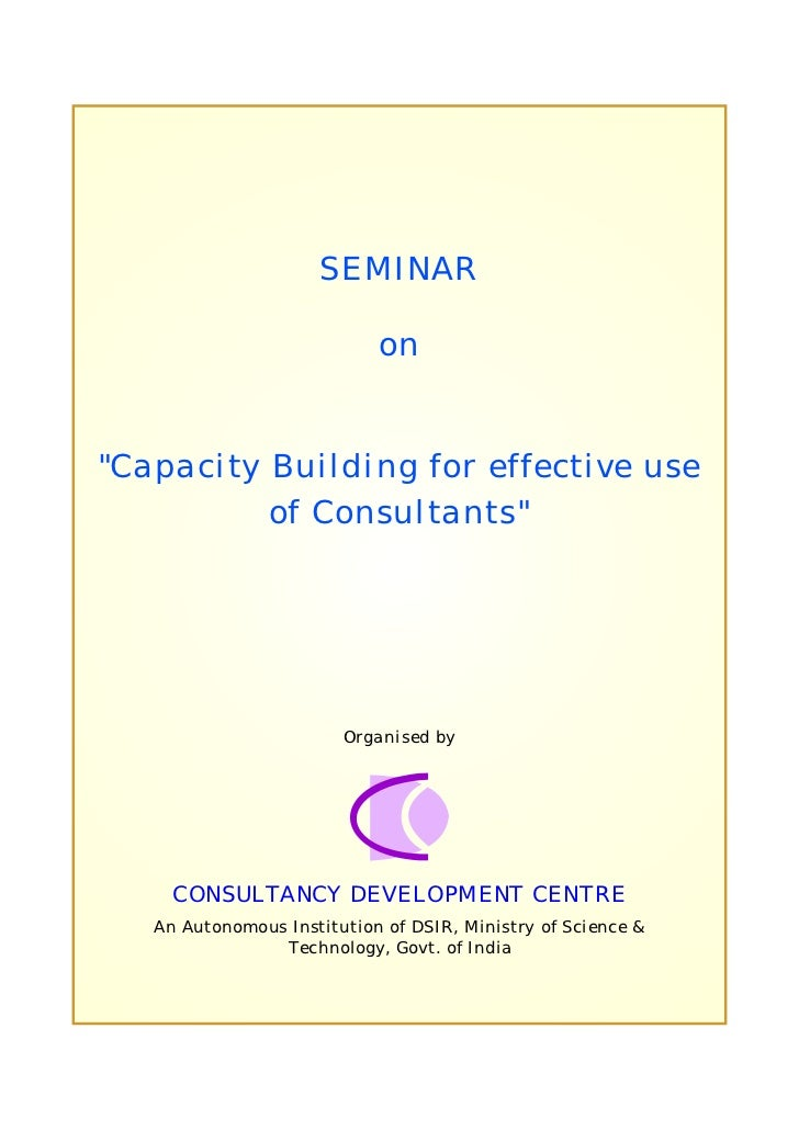 "SEMINAR                            on""Capacity Building for effective use          of Consultants""                        ..."