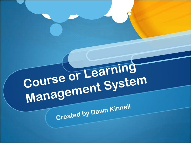 What is a Course orLearning ManagementSystem? A Web-based course Allows teachers and students to deliver & access material...