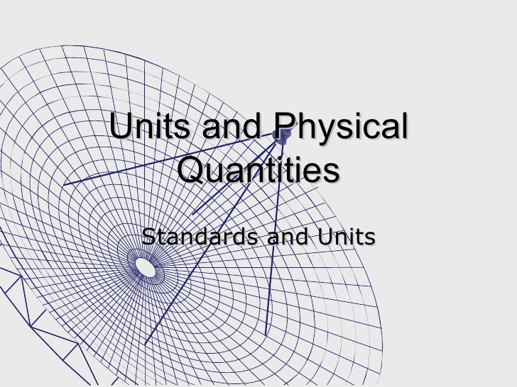 Units and Physical Quantities Standards and Units