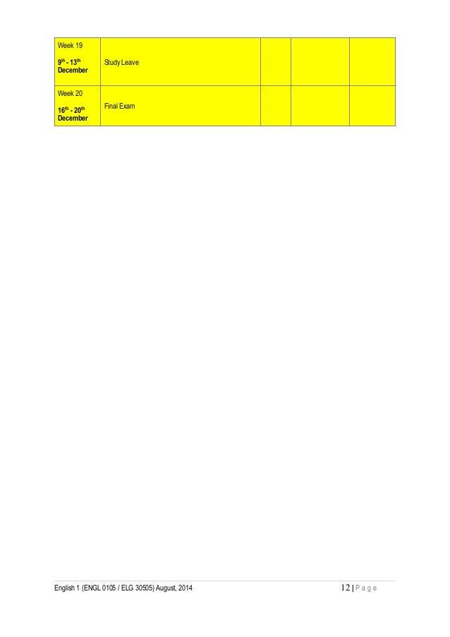 Week 19 9th - 13th December Study Leave Week 20 16th - 20th December Final Exam English 1 (ENGL 0105 / ELG 30505) August, ...