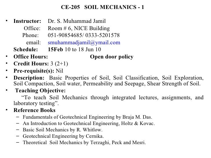 <ul><li>CE-205  SOIL MECHANICS - 1   </li></ul><ul><li>Instructor:   Dr. S. Muhammad Jamil </li></ul><ul><li>  Office: Roo...
