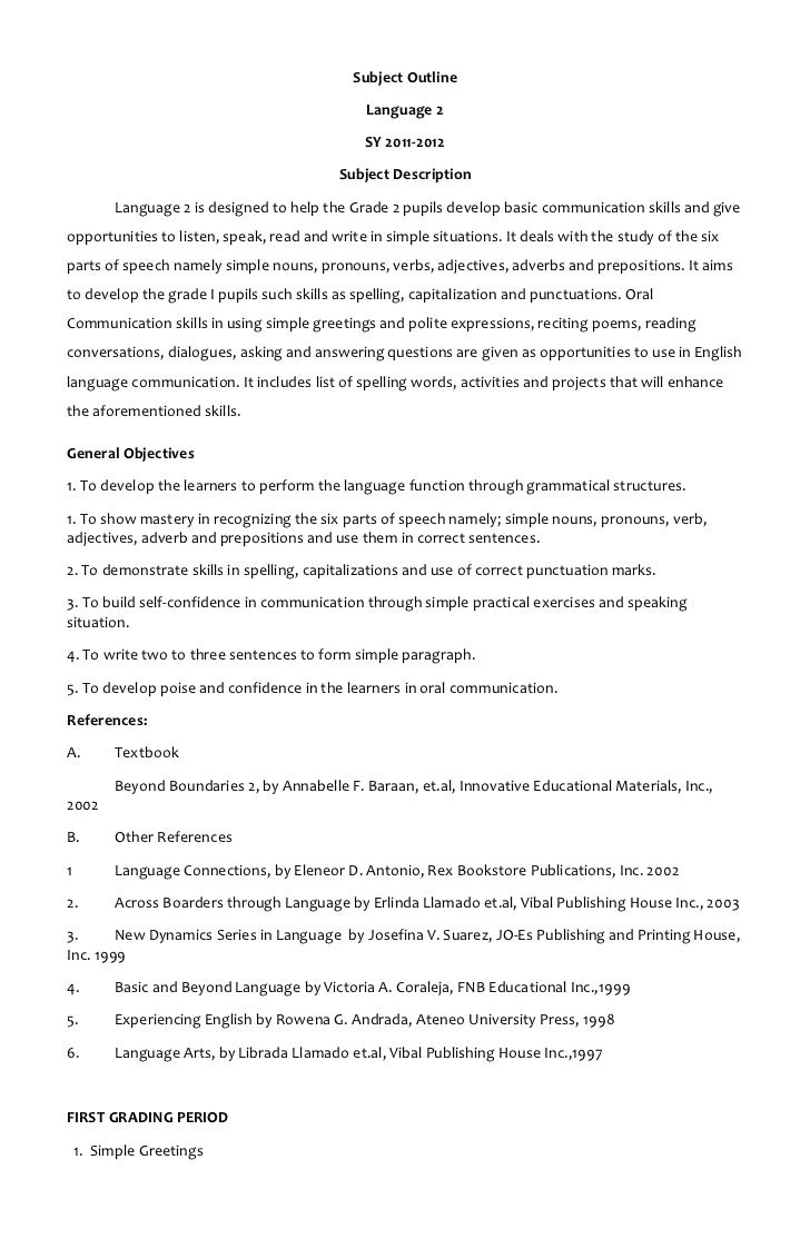 Subject Outline<br />Language 2<br />SY 2011-2012<br />Subject Description<br />Language 2 is designed to help the Grade 2...