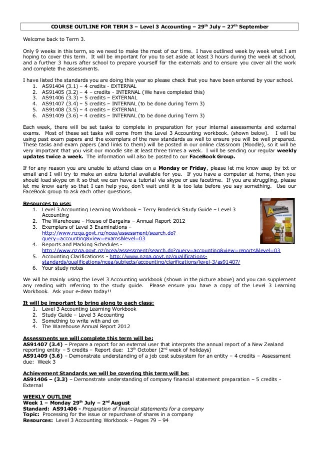 COURSE OUTLINE FOR TERM 3 – Level 3 Accounting – 29th July – 27th September Welcome back to Term 3. Only 9 weeks in this t...