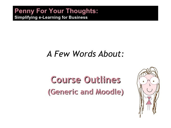A Few Words About: Course Outlines (Generic and Moodle)