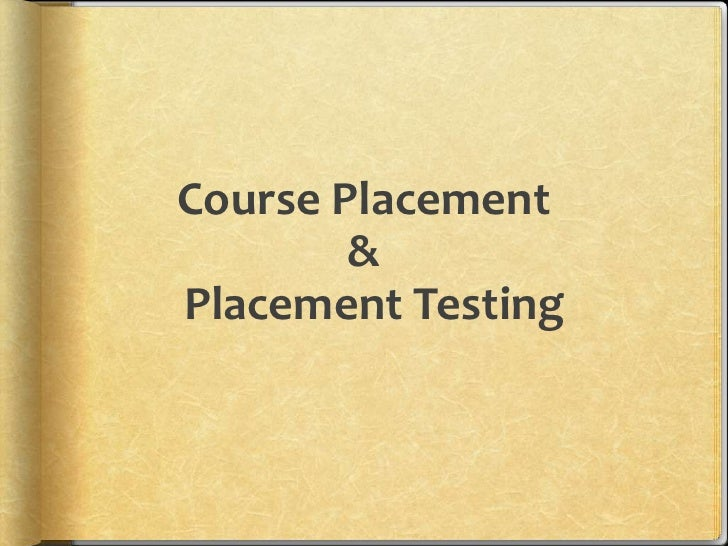 Course Placement        &Placement Testing
