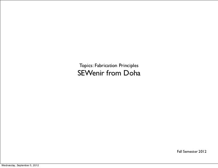 Topics: Fabrication Principles                               SEWenir from Doha                                            ...