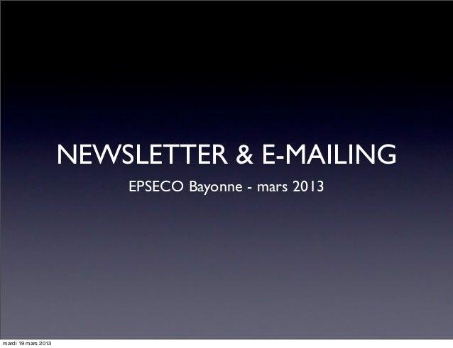 NEWSLETTER & E-MAILING                         EPSECO Bayonne - mars 2013mardi 19 mars 2013