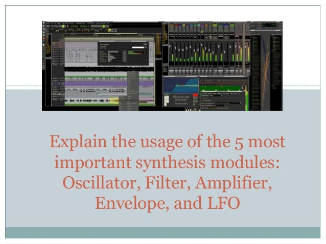 Explain the usage of the 5 most important synthesis modules: Oscillator, Filter, Amplifier, Envelope, and LFO