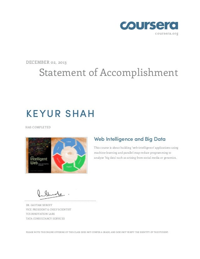 coursera.org Statement of Accomplishment DECEMBER 02, 2013 KEYUR SHAH HAS COMPLETED Web Intelligence and Big Data This cou...