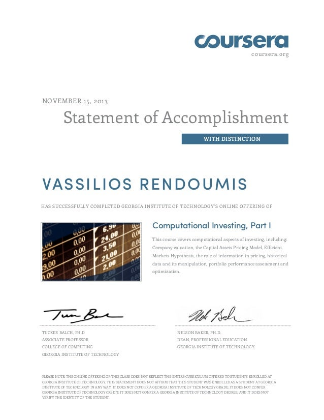 coursera.org Statement of Accomplishment WITH DISTINCTION NOVEMBER 15, 2013 VASSILIOS RENDOUMIS HAS SUCCESSFULLY COMPLETED...