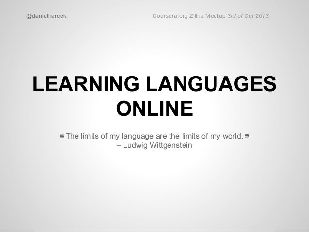 limits my language limits my world wittgenstein Wittgenstein: the limits of my language mean the limits of my world ludwig wittgenstein is one of the but wittgenstein's work on rule-following and private language is still considered important, and his in 1931 wittgenstein described his task thus: language sets everyone the same traps it.