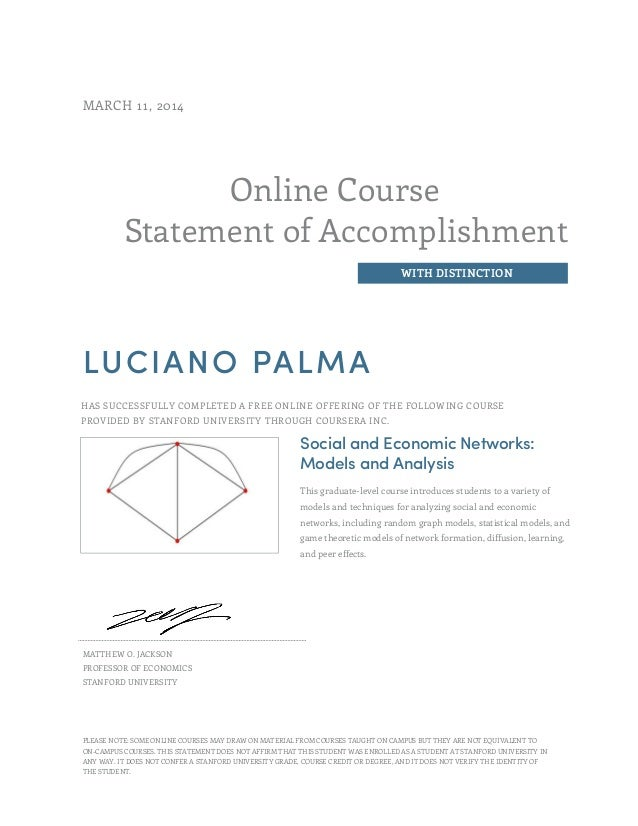 Online Course Statement of Accomplishment WITH DISTINCTION MARCH 11, 2014 LUCIANO PALMA HAS SUCCESSFULLY COMPLETED A FREE ...