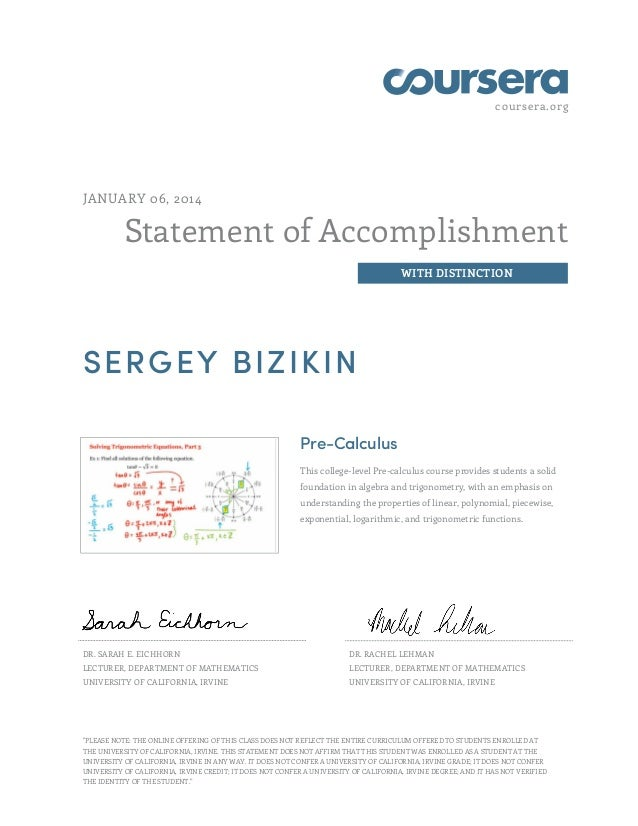 coursera.org  JANUARY 06, 2014  Statement of Accomplishment WITH DISTINCTION  SERGEY BIZIKIN Pre-Calculus This college-lev...