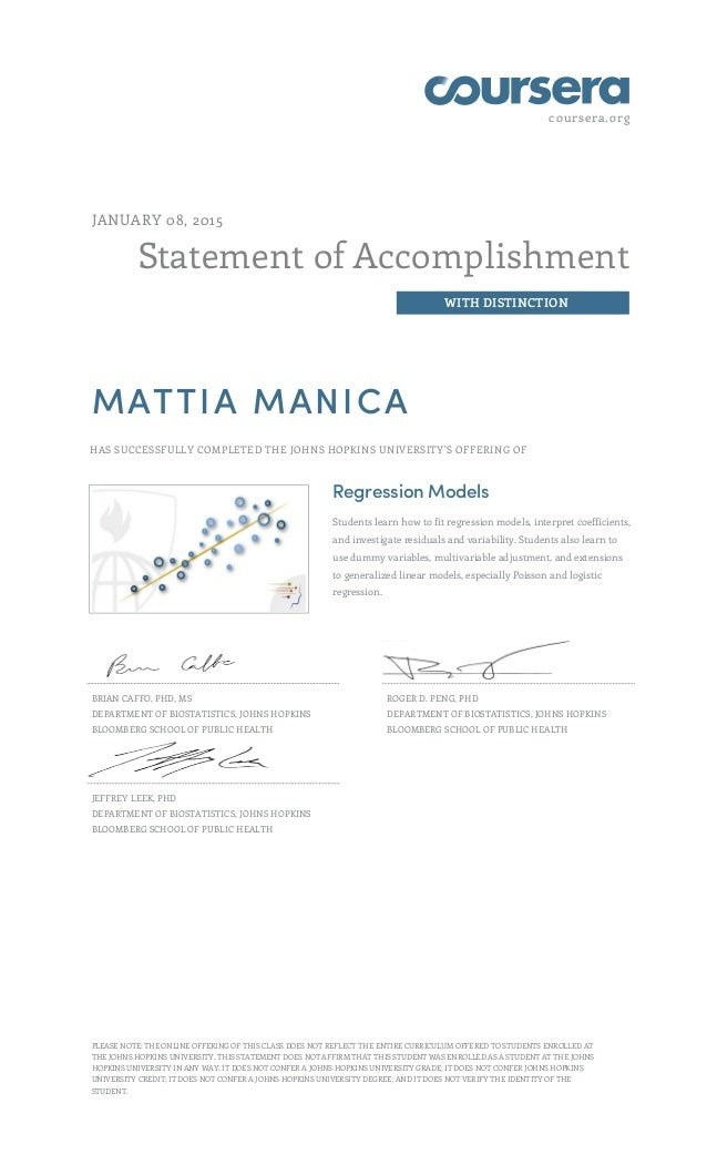 coursera.org Statement of Accomplishment WITH DISTINCTION JANUARY 08, 2015 MATTIA MANICA HAS SUCCESSFULLY COMPLETED THE JO...