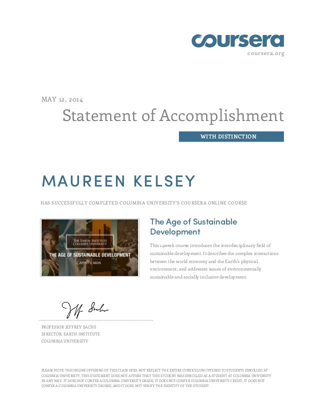coursera.org Statement of Accomplishment WITH DISTINCTION MAY 12, 2014 MAUREEN KELSEY HAS SUCCESSFULLY COMPLETED COLUMBIA ...