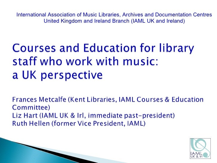 International Association of Music Libraries, Archives and Documentation Centres United Kingdom and Ireland Branch (IAML U...