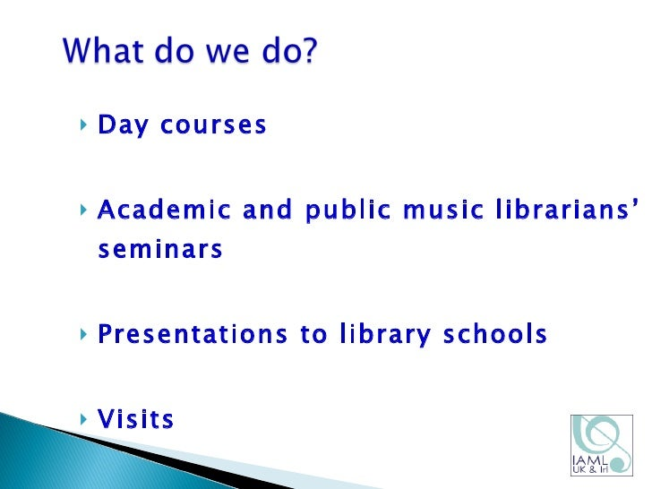 Cources and Education for library staff who work with music: a UK perspective  Slide 2