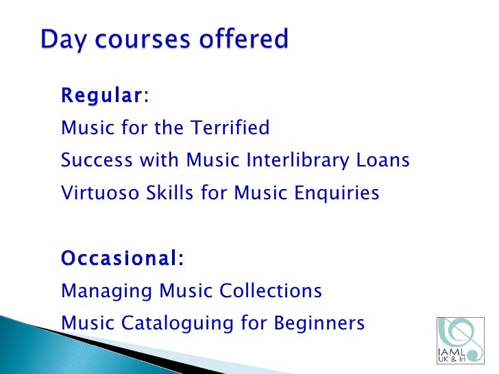 Cources and Education for library staff who work with music: a UK perspective  Slide 3