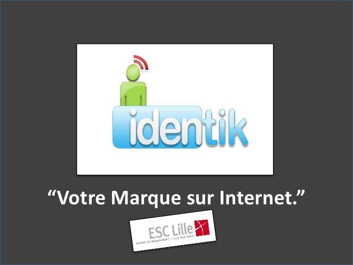 """""""Votre Marque sur Internet."""""""