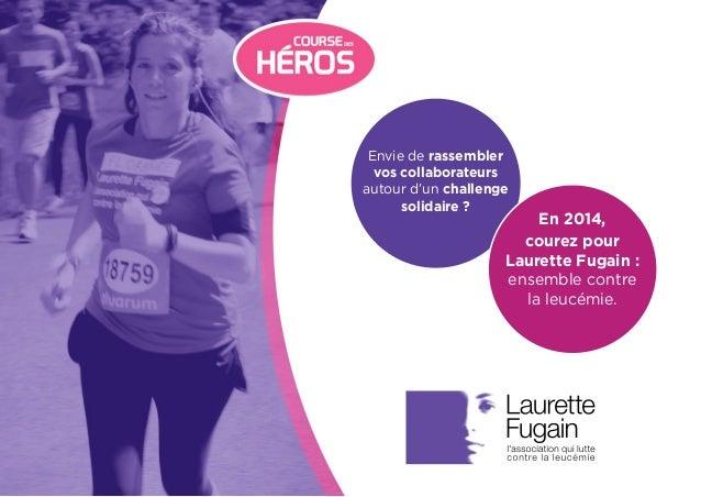 Envie de rassembler vos collaborateurs autour d'un challenge solidaire ? courez pour Laurette Fugain : ensemble contre la ...