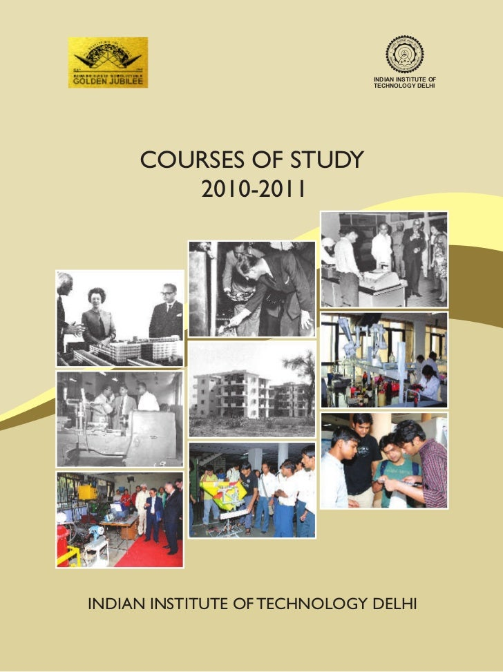INDIAN INSTITUTE OF                               TECHNOLOGY DELHI     COURSES OF STUDY        2010-2011INDIAN INSTITUTE O...