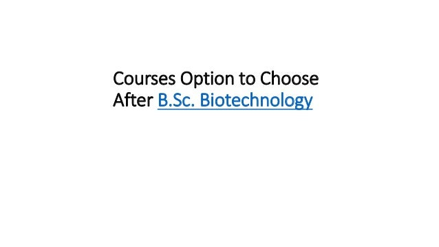 Courses Option to Choose After B.Sc. Biotechnology