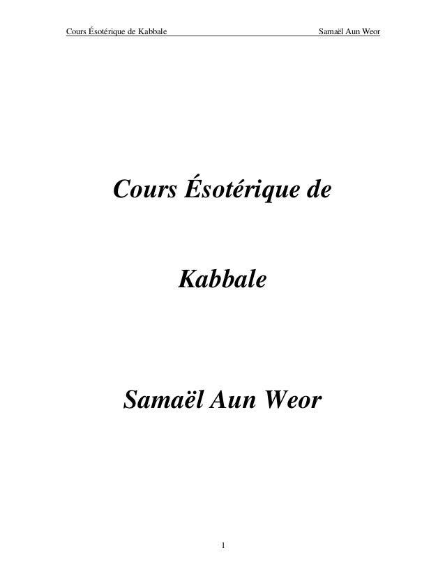 Cours Ésotérique de Kabbale  Samaël Aun Weor  Cours Ésotérique de  Kabbale  Samaël Aun Weor  1