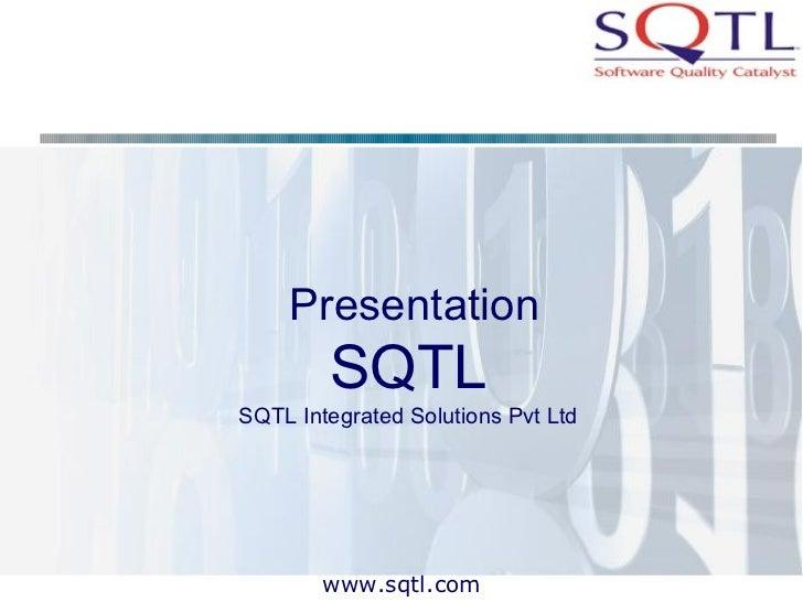 Presentation SQTL SQTL Integrated Solutions Pvt Ltd