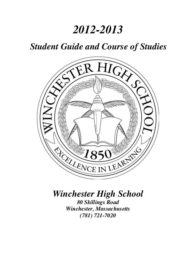2012-2013Student Guide and Course of StudiesWinchester High School80 Skillings RoadWinchester, Massachusetts(781) 721-7020