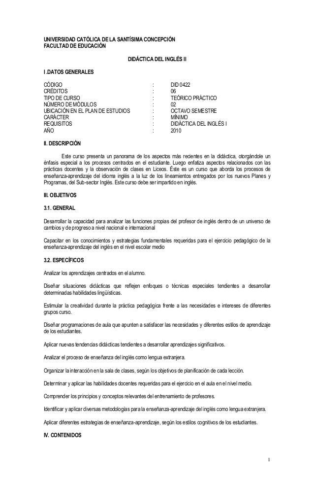 UNIVERSIDAD CATÓLICA DE LA SANTÍSIMA CONCEPCIÓN FACULTAD DE EDUCACIÓN DIDÁCTICA DEL INGLÉS II I .DATOS GENERALES CÓDIGO CR...