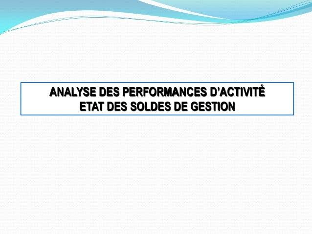 ANALYSE DES PERFORMANCES D'ACTIVITÉ ETAT DES SOLDES DE GESTION