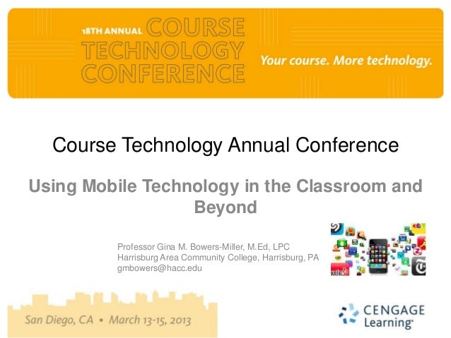 Course Technology Annual ConferenceUsing Mobile Technology in the Classroom and                  Beyond         Professor ...