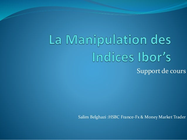 Support de cours Salim Belghazi :HSBC France-Fx & Money Market Trader