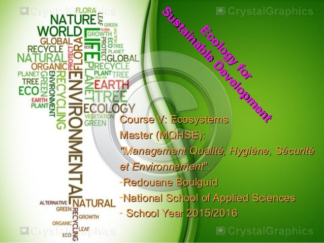 Ecology for Ecology for Sustainable Developm ent Sustainable Developm ent Course V: EcosystemsCourse V: Ecosystems Master ...