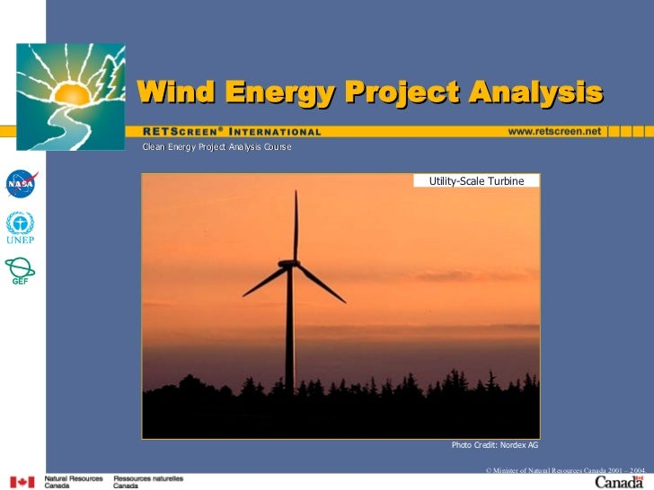 Photo Credit: Nordex AG ©   Minister   of   Natural   Resources   Canada   2001   –   2004 . Clean Energy Project Analysis...
